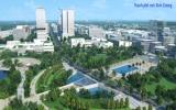 Quản lý quy hoạch và triển khai dự án: Hai vấn đề trọng tâm của thành phố mới Bình Dương