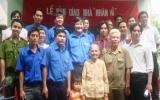 Huyện đoàn Bến Cát: Trao tặng nhà nhân ái cho đoàn viên khó khăn