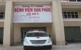 Bệnh viện Đa khoa Vạn Phúc chuẩn bị khai trương cơ sở 2