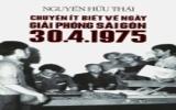 Chuyện ít biết về ngày giải phóng Sài Gòn 30.4.1975