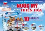 Mua sắm tại Thiên Hòa có cơ hội du lịch miễn phí tại Mỹ