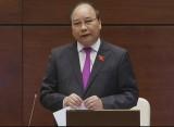 Phó Thủ tướng Nguyễn Xuân Phúc báo cáo giải trình tại Quốc hội