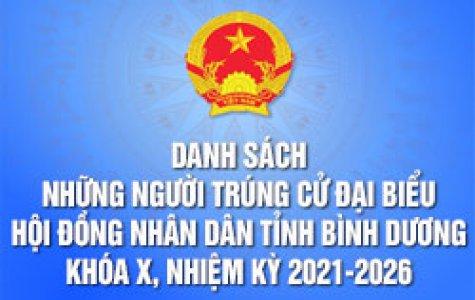 Danh sách những người trúng cử đại biểu Hội đồng nhân dân tỉnh Bình Dương khóa X, nhiệm kỳ 2021-2026