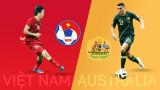 世界杯亚洲区预选赛12强赛:越南男足队对阵澳大利亚男足队